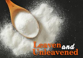 Leaven and Unleavened