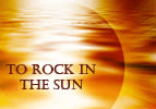 To Rock In The Sun