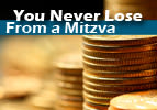 You Never Lose From a Mitzva - Re