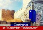 """Defining a """"Kosher Passover"""""""