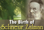 Ki Tavo: The Birth of Schneur Zalman