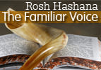Rosh Hashana - The Familiar Voice