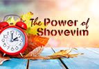 The Power of Shovevim