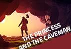 The Princess and the Caveman