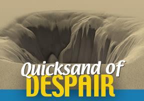 Quicksand of Despair