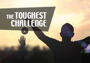 The Toughest Challenge