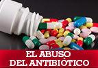 El abuso del antibiótico