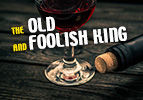 The Old and Foolish King