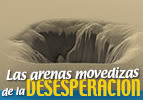 Las arenas movedizas de la desesperación