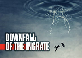 Downfall of the Ingrate