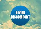 Divine Discomfort