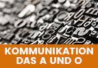 Kommunikation – das A und O