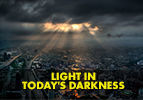 Light in Today's Darkness