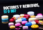 Doctores y remedios, sí o no?