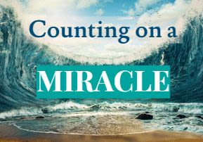 Counting on a Miracle - Beshalach
