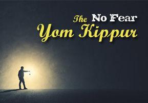 "The ""No Fear"" Yom Kippur"