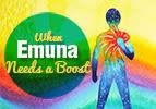 When Emuna Needs a Boost