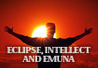 Eclipse, Intellect and Emuna