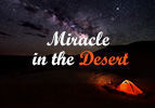 Miracle in the Desert