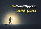 Un Yom Kippour sans peur