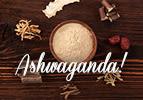 Ashwaganda!