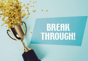 Break Through!