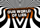 Our World of Lies