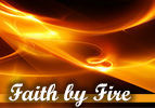 Faith by Fire
