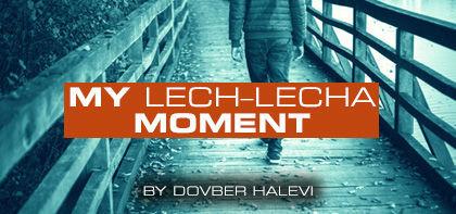 My Lech–Lecha Moment