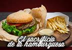 El sacrificio de la hamburguesa