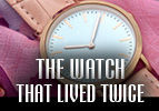 The Watch that Lived Twice