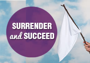 Surrender and Succeed