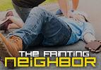 The Fainting Neighbor