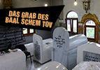 Das Grab des Baal Schem Tov
