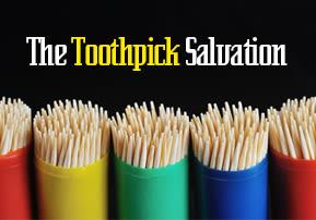 The Toothpick Salvation