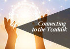 Connecting to the Tzaddik