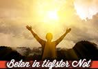 Beten in tiefster Not