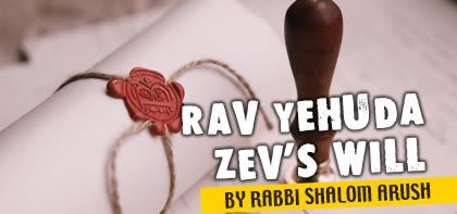 Rav Yehuda Zev's Will