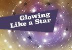 Glowing Like a Star