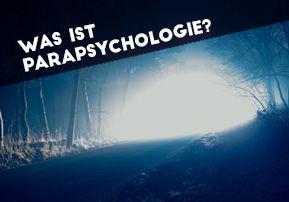 Was ist Parapsychologie?