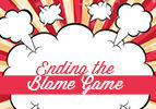 Ending the Blame Game