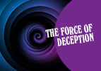 The Force of Deception