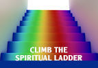 Climb the Spiritual Ladder