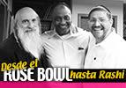 Desde el Rose Bowl hasta Rashi