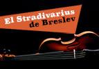 El Stradivarius de Breslev