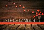 Juste de l'amour