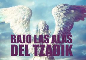 Bajo las alas del tzadik