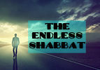 The Endless Shabbat