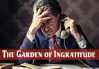 The Garden of Ingratitude
