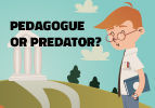 Pedagogue or Predator?